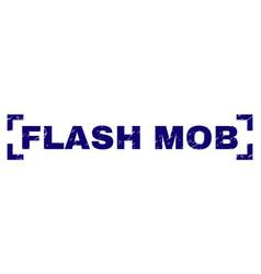 Grunge textured flash mob stamp seal between vector