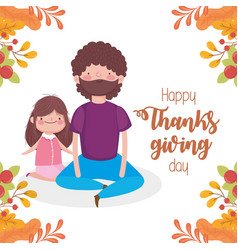 happy thanksgiving day dad and daughter sitting vector image