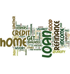 Are you qualified for a home loan refinance text vector