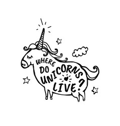 Where do unicorns live cartoon sketch vector