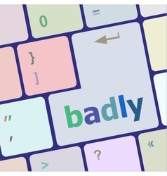 badly word on white button keyboard vector image