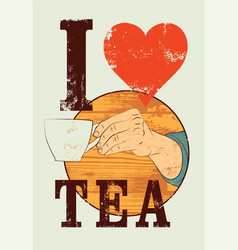 Tea typographical vintage style grunge poster vector