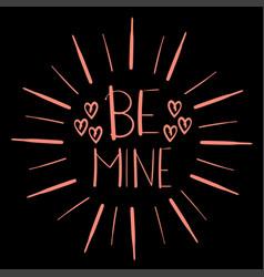 phrase be mine vector image