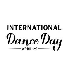 international dance day calligraphy hand vector image