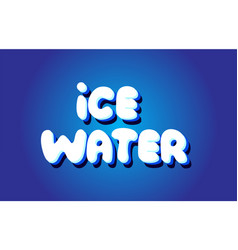 ice water text 3d blue white concept design logo vector image