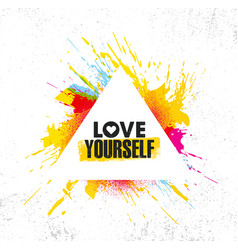 love yourself inspiring creative motivation quote vector image
