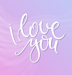 Hand lettering quote - i love you - on tender vector