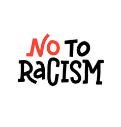 no to racism - lettering quote text message vector image