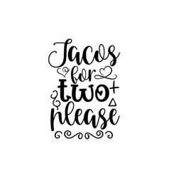 Tacos for two please vector