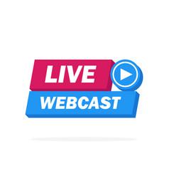 live webcast label - button emblem sticker banner vector image