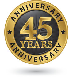 45 years anniversary gold label vector image vector image