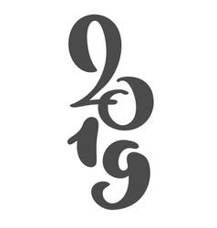 handwritting calligraphy text 2019 hand vector image
