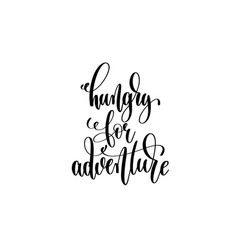 Hungry for adventure - hand written lettering vector
