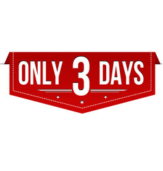 only 3 days banner design vector image
