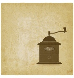 coffee grinder mill old background vector image vector image