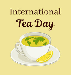 international tea day theme cup with a world map vector image