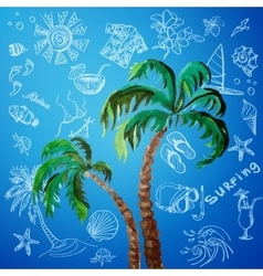Watercolor palms and hand draw surf icon vector