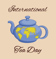 international tea day theme teapot with a world vector image
