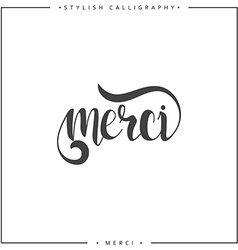 Thank you Phrase in French handmade Merci Stylish vector image