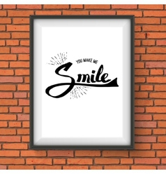 You Make Me Smile Concept on a Frame vector image