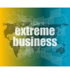 Extreme business words on digital touch screen vector