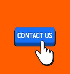 hand mouse cursor clicks the contact us button vector image