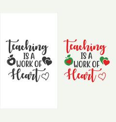 Teaching is a work heart vector