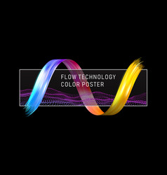 colorful flow poster data techno realistic wave vector image
