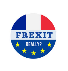 Frexit with flag france and flag eu vector