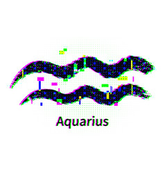 Aquarius zodiac sign with grunge and glitch effect vector