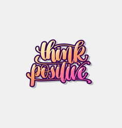 Think positive hand lettering graffiti logo poster vector