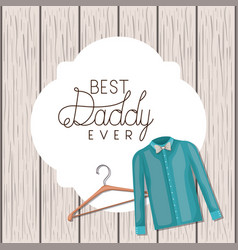 happy fathers day card with elegant shirt vector image