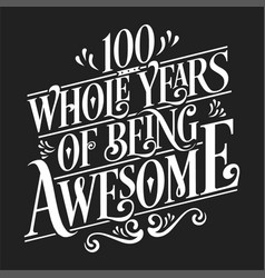 100 whole years being awesome vector image