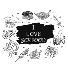 I love seafood in monochrome black and white style vector image