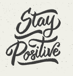 Stay positive hand drawn lettering phrase vector