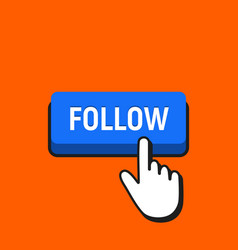 hand mouse cursor clicks the follow button vector image