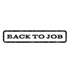 back to job watermark stamp vector image vector image