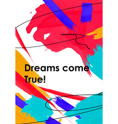 dreams come true phrase abstract postcard template vector image