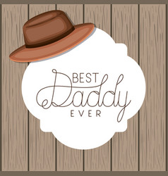 fathers day card with elegant hat vector image