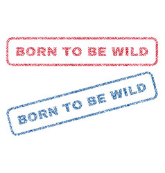 Born to be wild textile stamps vector