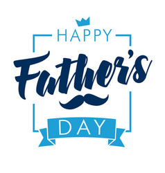 happy fathers day lettering banner light vector image