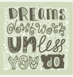 Inspirational quote dreams dont work until you do vector