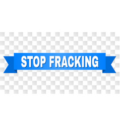 Blue ribbon with stop fracking text vector