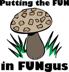 Fun in Fungus vector image