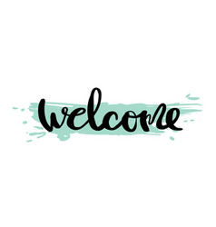 welcome calligraphy design vector image vector image
