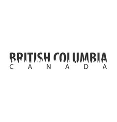 british columbia canada text or labels with vector image