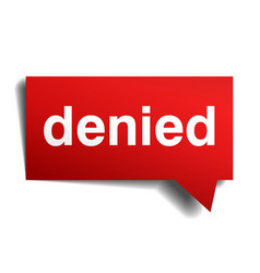 Denied red 3d realistic paper speech bubble vector