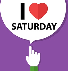 I love saturday forefinger with bubble vector image