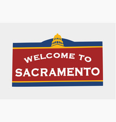 Sacramento is a town in state california b vector