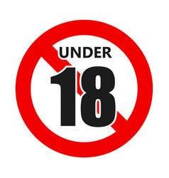 Under eighteen sign age limit concept vector